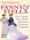 Fanny and Stella (eBook): The Young Men Who Shocked Victorian England
